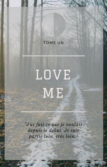 Love me. [Tome 1] - Girlxgirl [Terminée.]