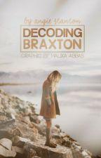 Decoding Braxton by helloimangiee