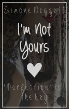 I'm Not Yours by simonster_
