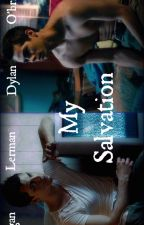My Salvation (Logan Lerman & Dylan O'brien) [Same-sex fan fiction] by QuinlanCody