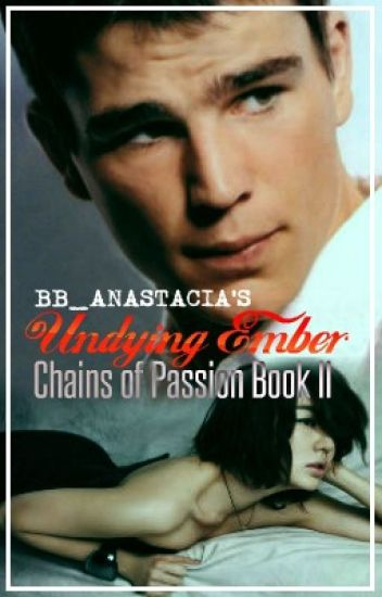 Undying Ember (Chains of Passion Book 2)