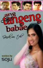 Ang Tangeng Babae by Kuya_Soju