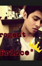 """""""My Arrogant Prince"""" by faded0143"""