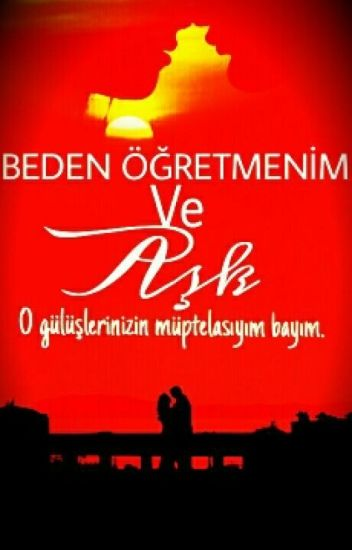 Beden Öğretmenim ve Aşk - AŞK SERİSİ 1-