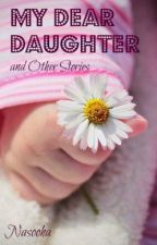 My Dear Daughter and Other Stories by Ruyaa12