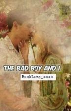 The Bad Boy And I by BookLove_xoxo