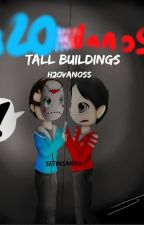 Tall Buildings (H2OVanoss fic) by Setinsanity