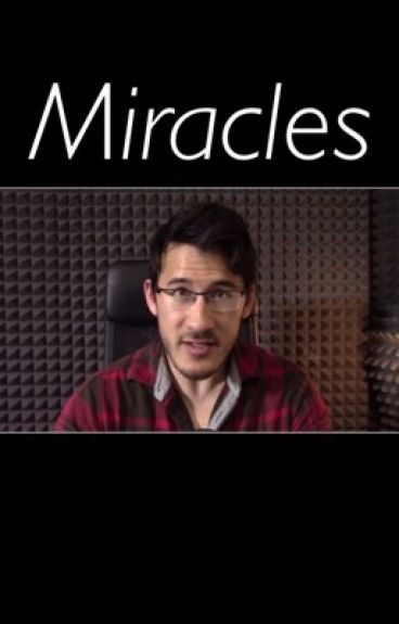 Miracles (Markiplier x Reader)
