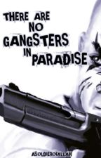 There Are No Gangsters In Paradise by ASoldierOfAllah