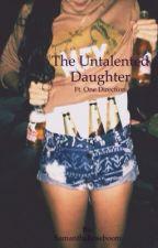 The untalentend daughter. - One Direction by SamanthaRoseboom