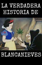 La Verdadera Historia De Blanca Nieves by LaVerdaderaHistoria