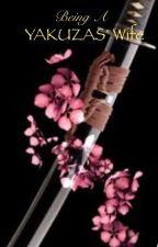 Being A Yakuzas' Wife 1 by pepp-z