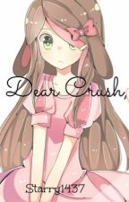 Dear Crush, [COMPLETED] by Starry1437