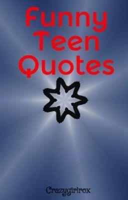 Funny Love Quotes Wattpad : Funny Teen Quotes - Funny Teen Quotes - Page 1 - Wattpad