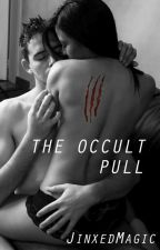 The Occult Pull (Edited) by JinxedMagic