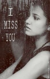 I Miss You by blandsentiments