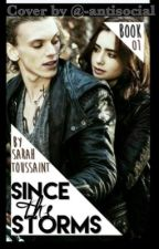 Since the Storms (SINCE series #1) by Sarah_Toussaint