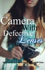 Camera With Defective Lenses by CamilleJones