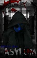 Asylum. |Eyeless Jack| Libro #2 | by TxbyRxgers