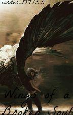 Wings Of A Broken Soul by writer_199755