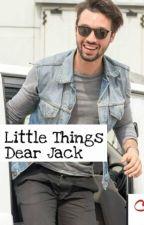 Little Things-DearJack by DearTrue_