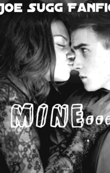 Mine~Joe sugg fanfic