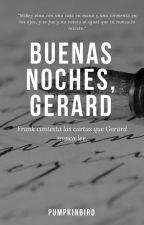 Buenas noches, Gerard  [Frerard]  HLYBN2 by OrquideasEnLaAlacena