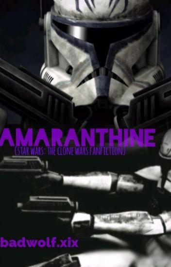 Amaranthine {Star Wars: The Clone Wars Fanfiction