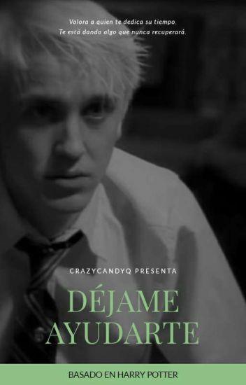 Déjame Ayudarte (Draco Malfoy y tú) [Low updates]