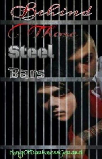 Behind Those Steel Bars