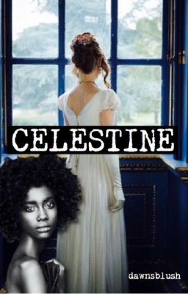 CELESTINE (was 'Forgotten') by dawnsblush