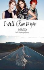 i'll run to you by Luke2000m