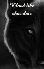 Blood like chocolate by Hisako-san