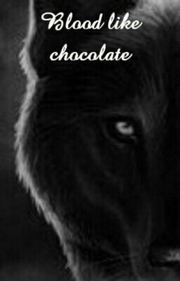 Blood like chocolate