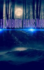 Nobody hears,nobody sees,nobody cares. by Fillyfee