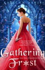 Gathering Frost (Once Upon A Curse #1) - Preview! by KaitlynDavisBooks