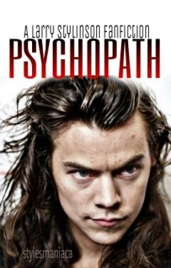 Psychopath (Larry Stylinson)