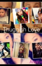 Thuggish love (August Alsina) by AmaiyaLuv