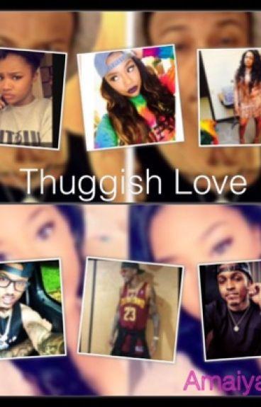 Thuggish love (August Alsina)
