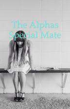 The Alpha's Special Mate by cherrybloosom6
