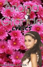 Ariana Grande •Lyrics• by clarniciacastilrose