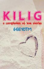 Kilig (One-Shot Stories) by GKBrill