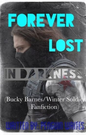 Forever Lost in Darkness (Bucky Barnes/Winter Soldier Fanfiction
