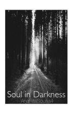 Soul in Darkness by AnaRitaSousa4