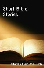 Short Bible Stories by Viola_Violinist