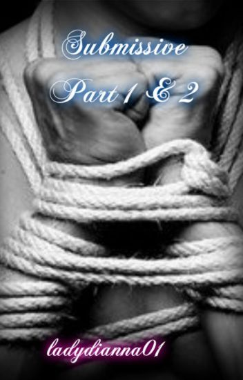 Submissive Part 1 & 2 (manxman) **Subs Book 1**