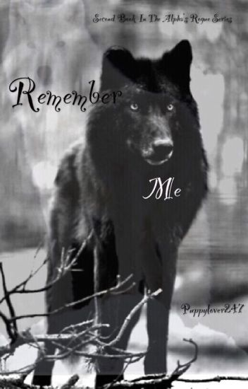 Remember Me (second book in the 'Alpha's Rogue' series)
