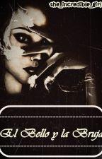 El bello y la bruja (En edición) by the_incredible_girl