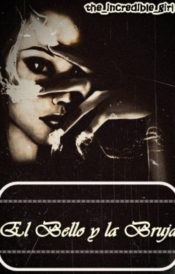 El bello y la bruja (En edición)