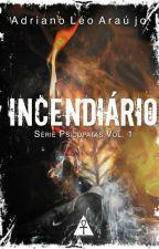 Série Psicopatas Vol.01  - Incendiário by AdrianoLeoAraujo